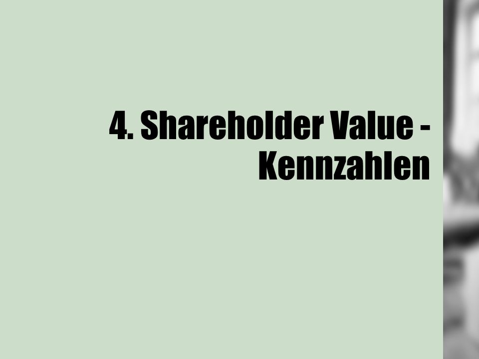 4. Shareholder Value - Kennzahlen