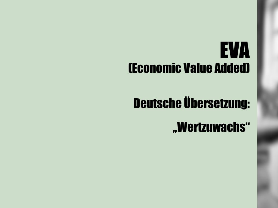 "EVA (Economic Value Added) Deutsche Übersetzung: ""Wertzuwachs"""