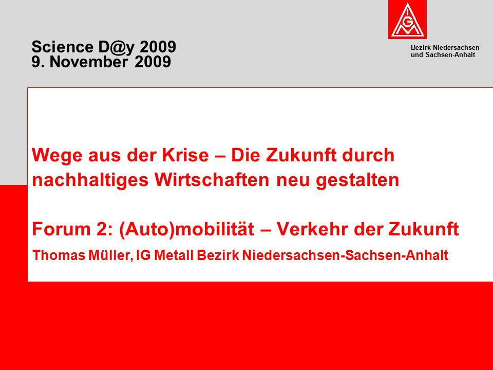 Bezirk Niedersachsen und Sachsen-Anhalt Wege aus der Krise – Die Zukunft durch nachhaltiges Wirtschaften neu gestalten Forum 2: (Auto)mobilität – Verk