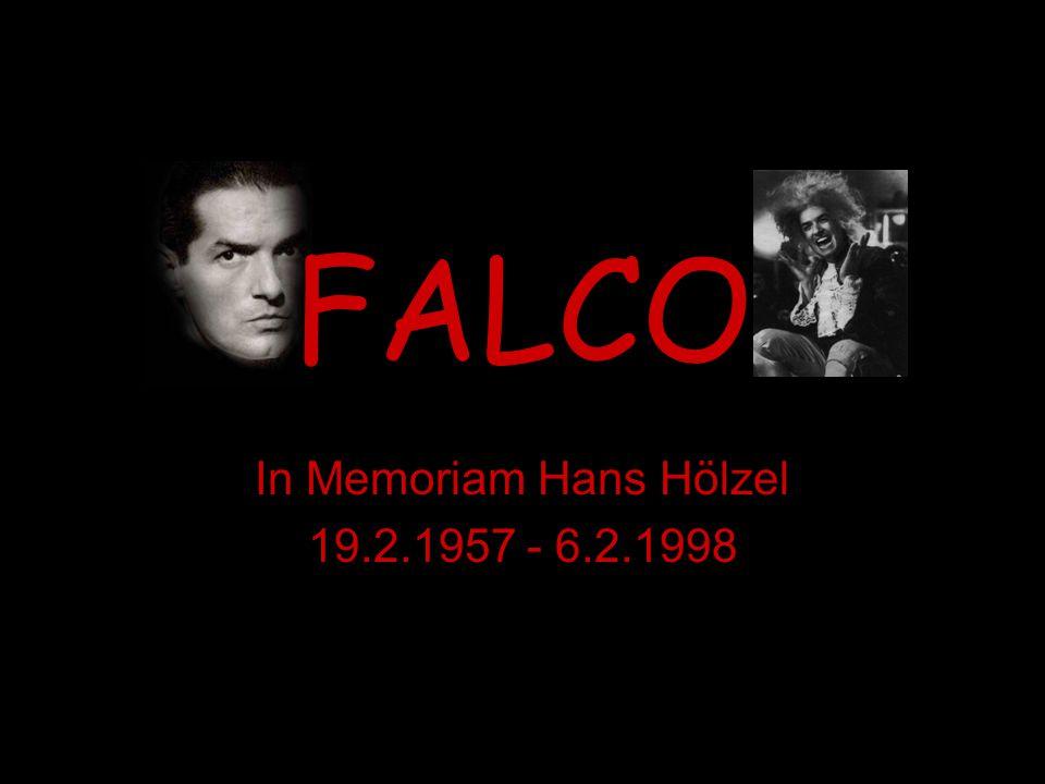 FALCO In Memoriam Hans Hölzel 19.2.1957 - 6.2.1998