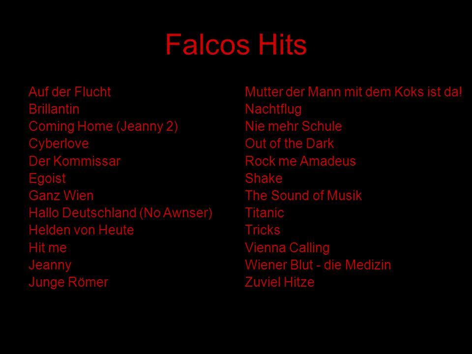 Falcos Hits Auf der Flucht Brillantin Coming Home (Jeanny 2) Cyberlove Der Kommissar Egoist Ganz Wien Hallo Deutschland (No Awnser) Helden von Heute H