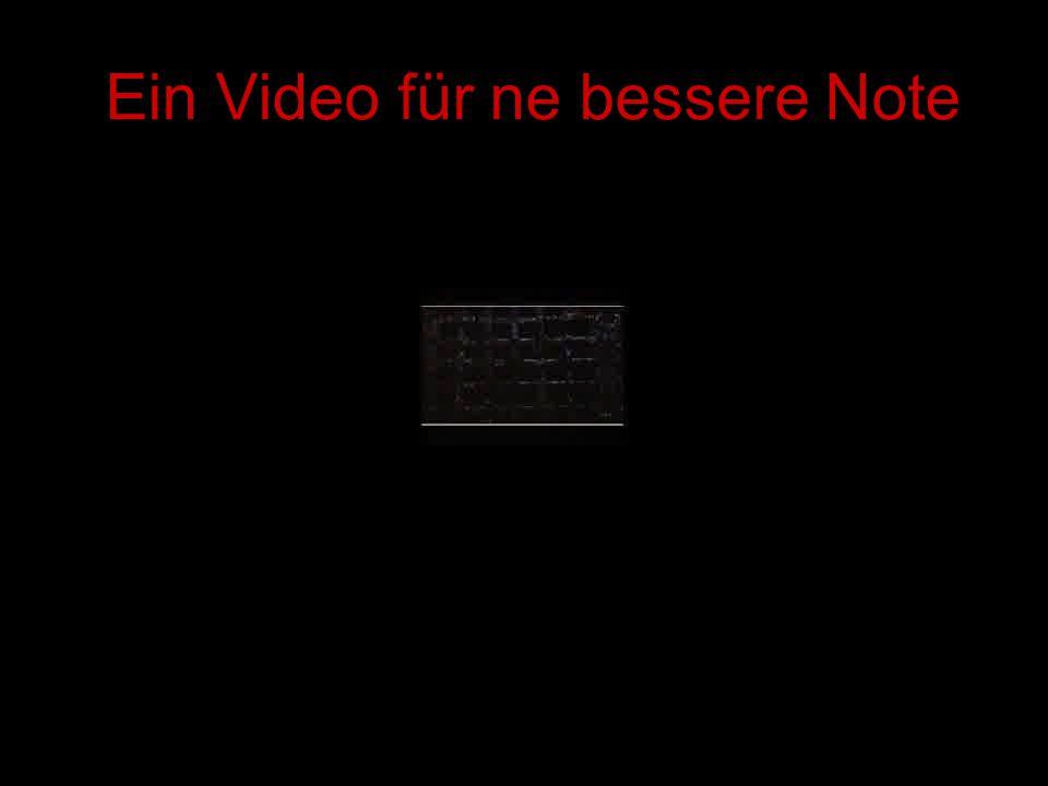 Ein Video für ne bessere Note