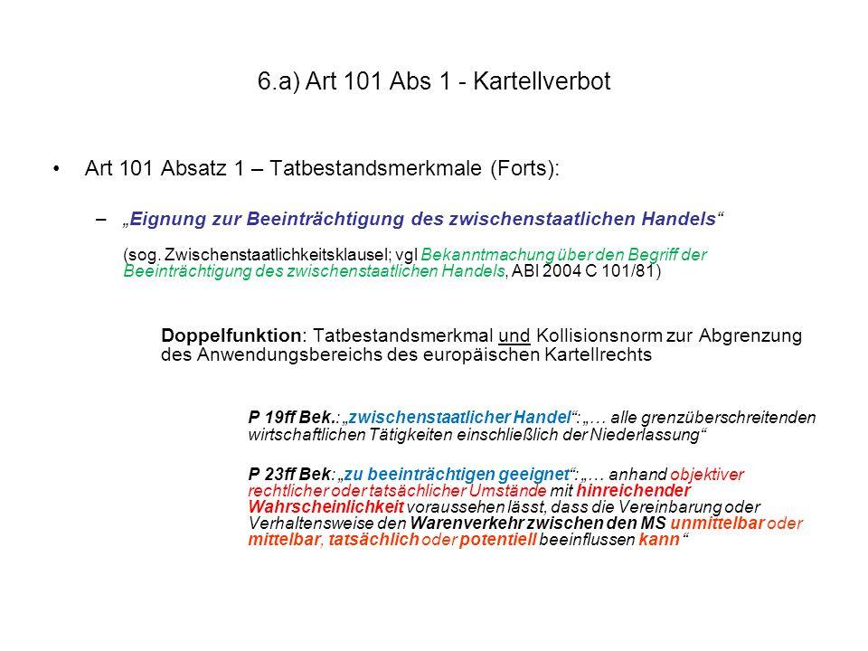 """6.a) Art 101 Abs 1 - Kartellverbot Art 101 Absatz 1 – Tatbestandsmerkmale (Forts): –""""Eignung zur Beeinträchtigung des zwischenstaatlichen Handels"""" (so"""