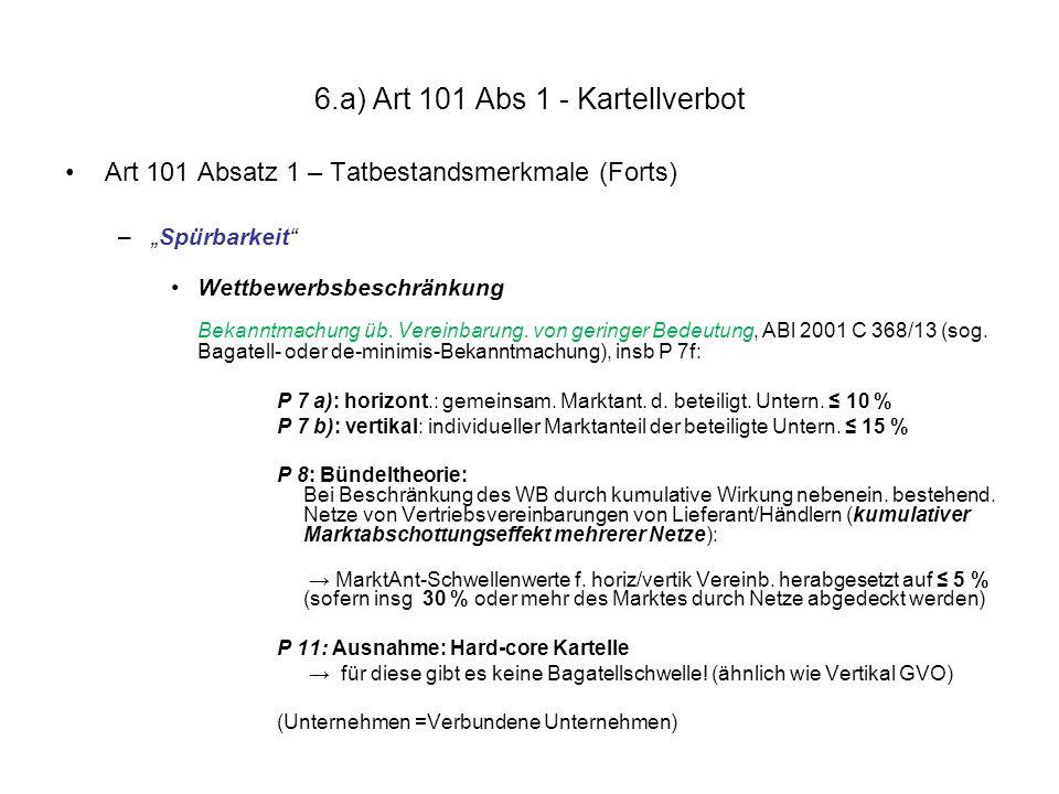 """6.a) Art 101 Abs 1 - Kartellverbot Art 101 Absatz 1 – Tatbestandsmerkmale (Fortsetzung) –"""" Spürbarkeit - FS Handelsbeeinträchtigung Bekanntmachung über den Begriff der Beeinträchtigung des zwischenstaatlichen Handels, ABl 2004 C 101/81 –Vereinb zw KMU (gem Empfehlung 96/280/EG, ABl 1996 L 107/4) < 250 Beschäftigte, < 40 Mio Umsatz oder < 27 Mio Bilanzsumme –NAAT-Regel (""""no appreci."""