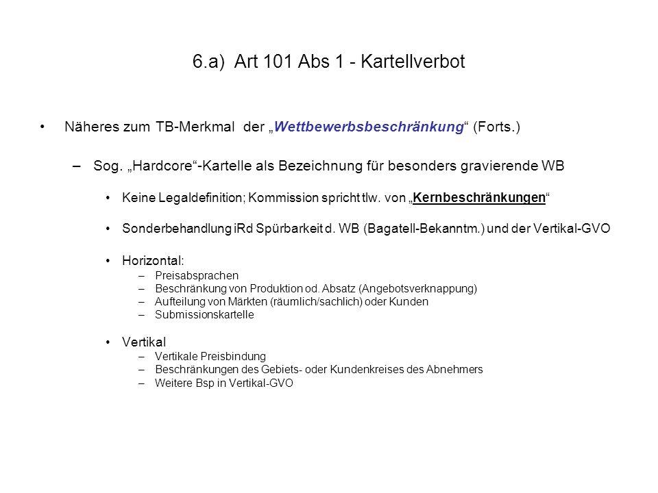 """6.a) Art 101 Abs 1 - Kartellverbot Näheres zum TB-Merkmal der """"Wettbewerbsbeschränkung"""" (Forts.) –Sog. """"Hardcore""""-Kartelle als Bezeichnung für besonde"""