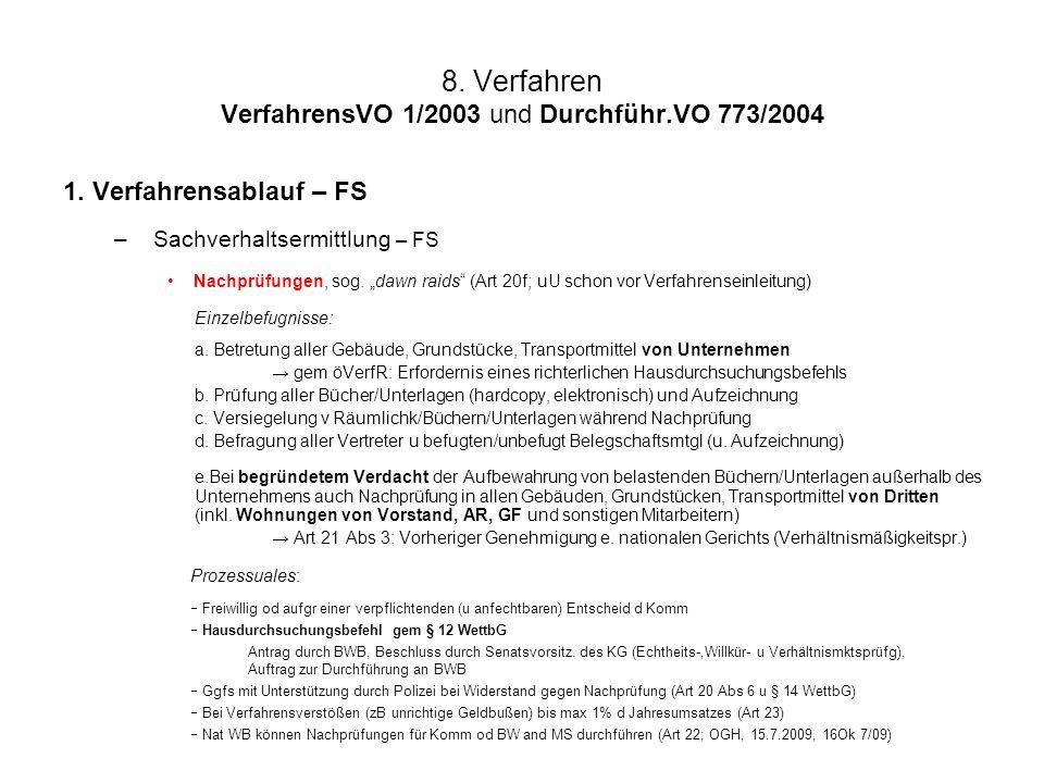 """8. Verfahren VerfahrensVO 1/2003 und Durchführ.VO 773/2004 1. Verfahrensablauf – FS –Sachverhaltsermittlung – FS Nachprüfungen, sog. """"dawn raids"""" (Art"""