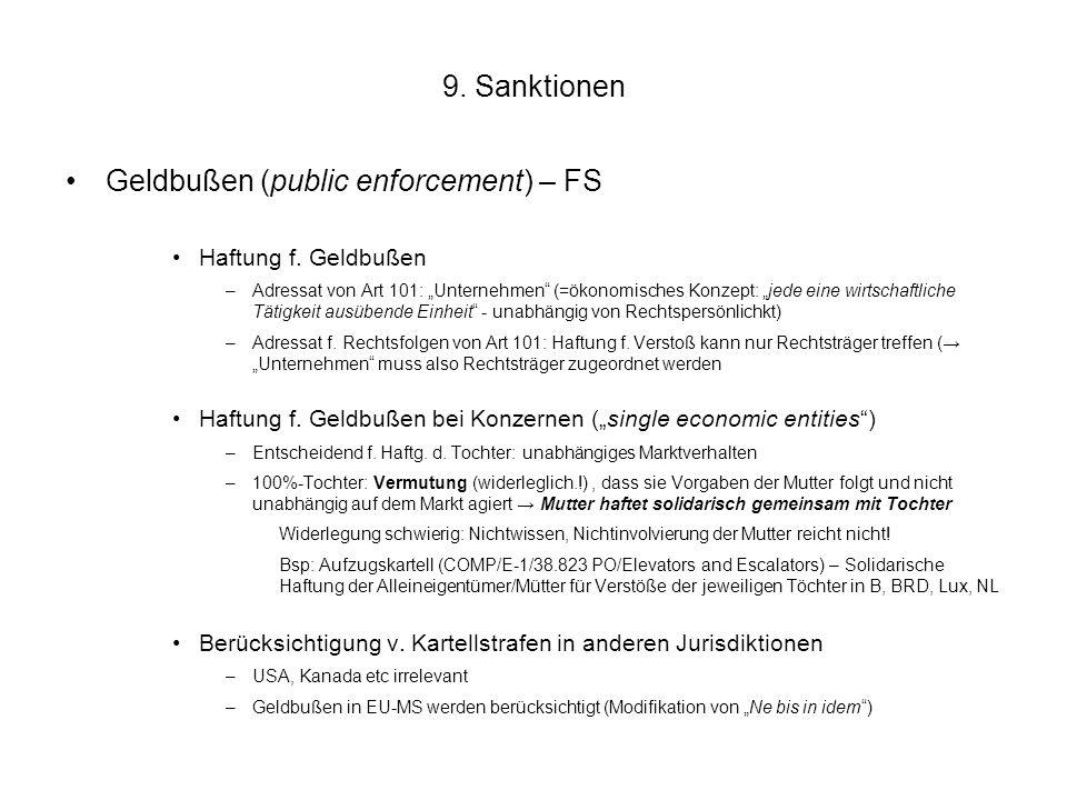 """9. Sanktionen Geldbußen (public enforcement) – FS Haftung f. Geldbußen –Adressat von Art 101: """"Unternehmen"""" (=ökonomisches Konzept: """"jede eine wirtsch"""