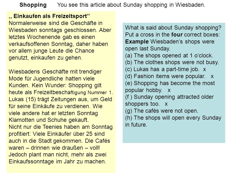 Shopping You see this article about Sunday shopping in Wiesbaden.,, Einkaufen als Freizeitsport'' Normalerweise sind die Geschäfte in Wiesbaden sonntags geschlossen.