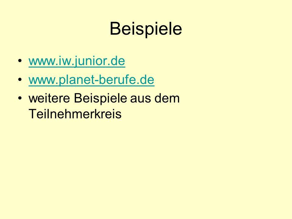 Beispiele www.iw.junior.de www.planet-berufe.de weitere Beispiele aus dem Teilnehmerkreis