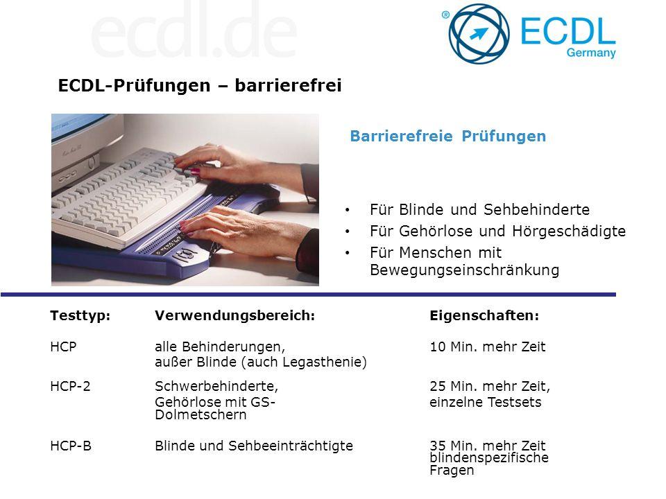 ECDL-Prüfungen – barrierefrei Barrierefreie Prüfungen Für Blinde und Sehbehinderte Für Gehörlose und Hörgeschädigte Für Menschen mit Bewegungseinschrä