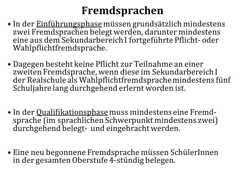 Fremdsprachen In der Einführungsphase müssen grundsätzlich mindestens zwei Fremdsprachen belegt werden, darunter mindestens eine aus dem Sekundarberei