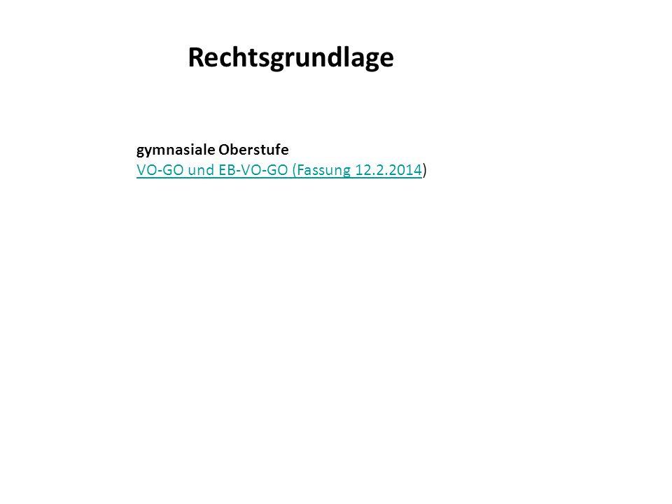 Rechtsgrundlage gymnasiale Oberstufe VO-GO und EB-VO-GO (Fassung 12.2.2014VO-GO und EB-VO-GO (Fassung 12.2.2014)