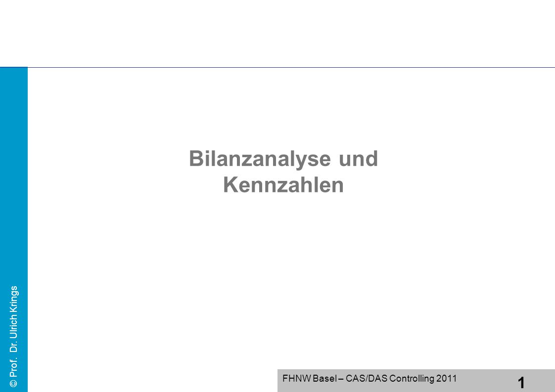 22 FHNW Basel – CAS/DAS Controlling 2011 © Prof.Dr.