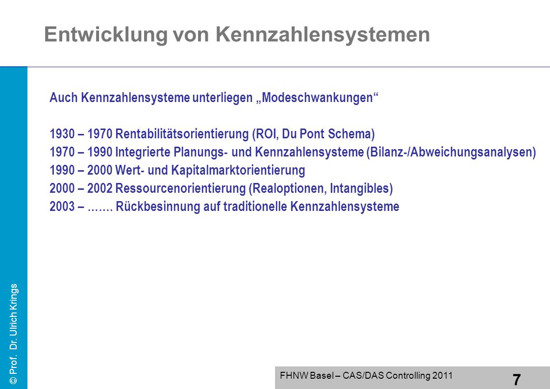 18 FHNW Basel – CAS/DAS Controlling 2011 © Prof.Dr.