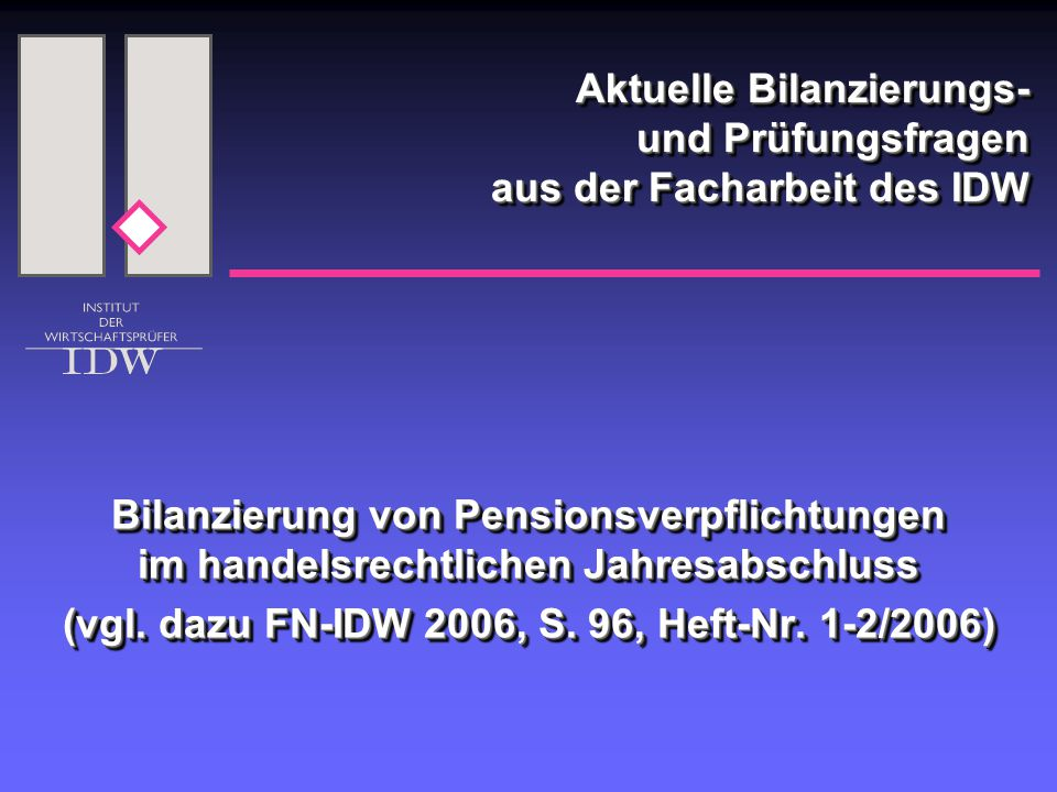 22 Vorschläge des IDW (2)  Neuregelungen sollten sich an IAS 19 orientieren  Anwendung des Anwartschaftsbarwertverfahrens statt Teilwertverfahren  Rechnungszins nicht starr vorgeben, sondern aus Kapitalmarktverhältnissen ableiten z.B.