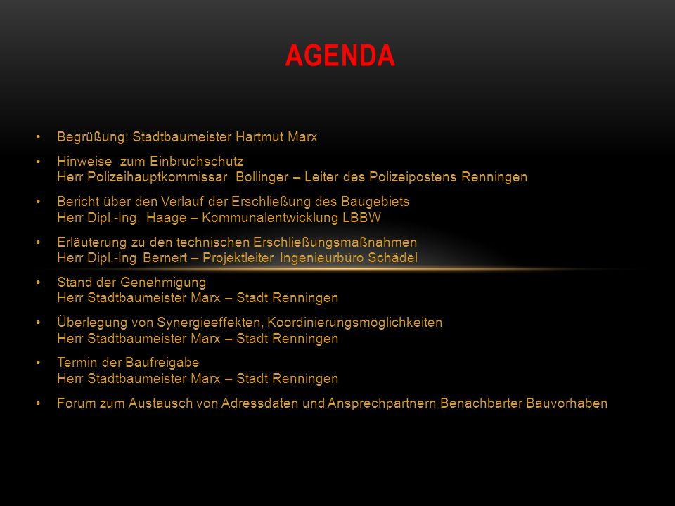 Begrüßung: Stadtbaumeister Hartmut Marx Hinweise zum Einbruchschutz Herr Polizeihauptkommissar Bollinger – Leiter des Polizeipostens Renningen Bericht