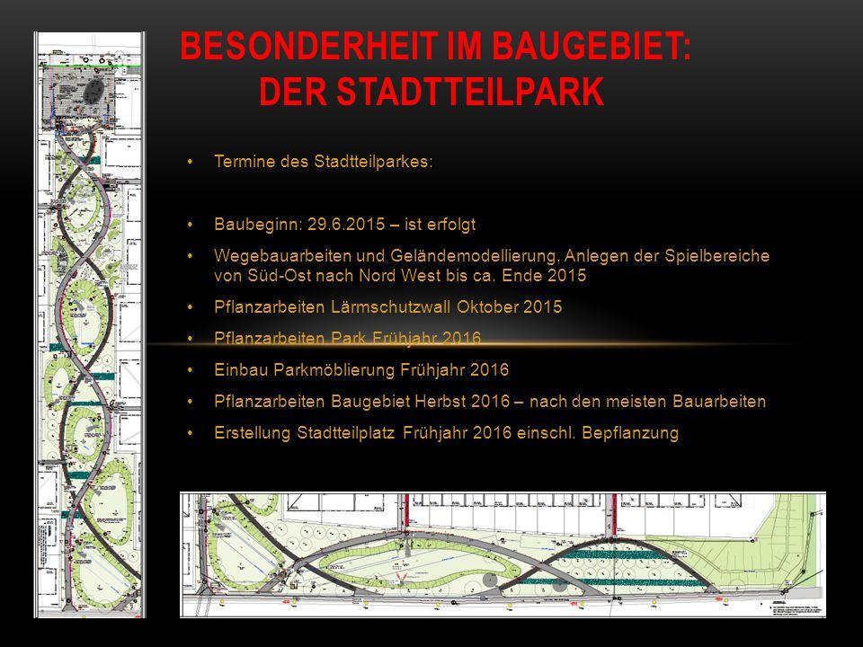 Termine des Stadtteilparkes: Baubeginn: 29.6.2015 – ist erfolgt Wegebauarbeiten und Geländemodellierung, Anlegen der Spielbereiche von Süd-Ost nach No