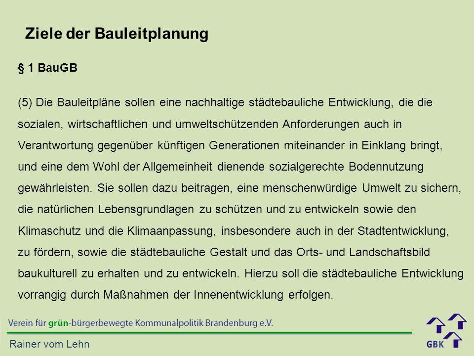 Rainer vom Lehn Ziele der Bauleitplanung (5) Die Bauleitpläne sollen eine nachhaltige städtebauliche Entwicklung, die die sozialen, wirtschaftlichen u