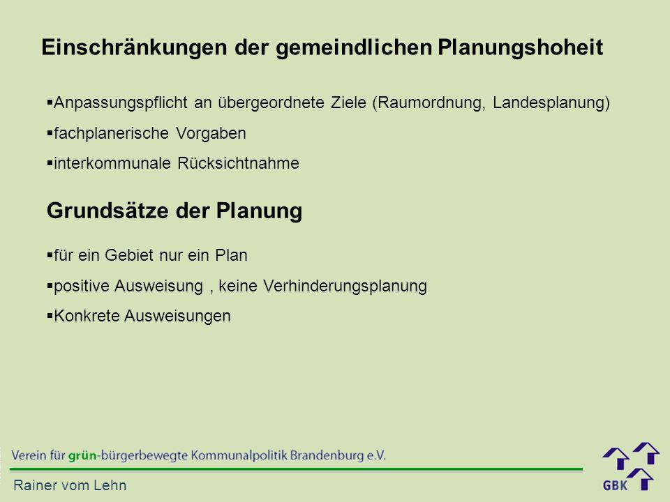 Rainer vom Lehn Einschränkungen der gemeindlichen Planungshoheit  Anpassungspflicht an übergeordnete Ziele (Raumordnung, Landesplanung)  fachplaneri
