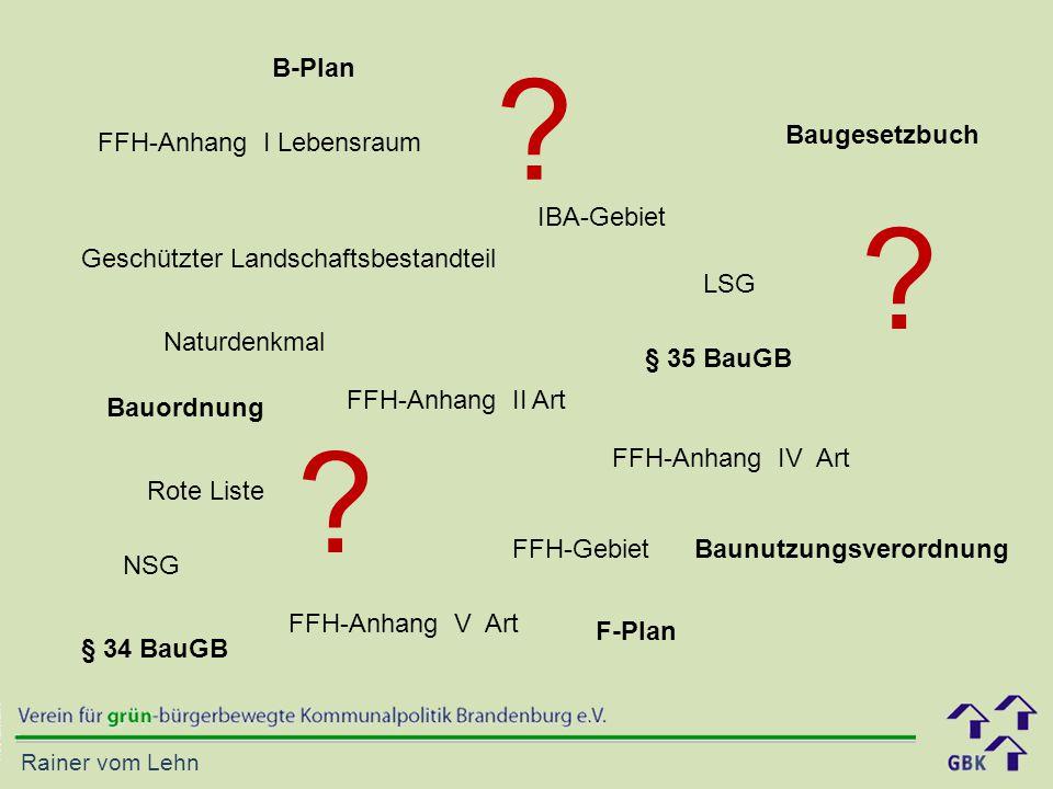 Rainer vom Lehn Rote Liste NSG LSG Geschützter Landschaftsbestandteil Naturdenkmal FFH-Gebiet IBA-Gebiet FFH-Anhang II Art FFH-Anhang IV Art FFH-Anhan