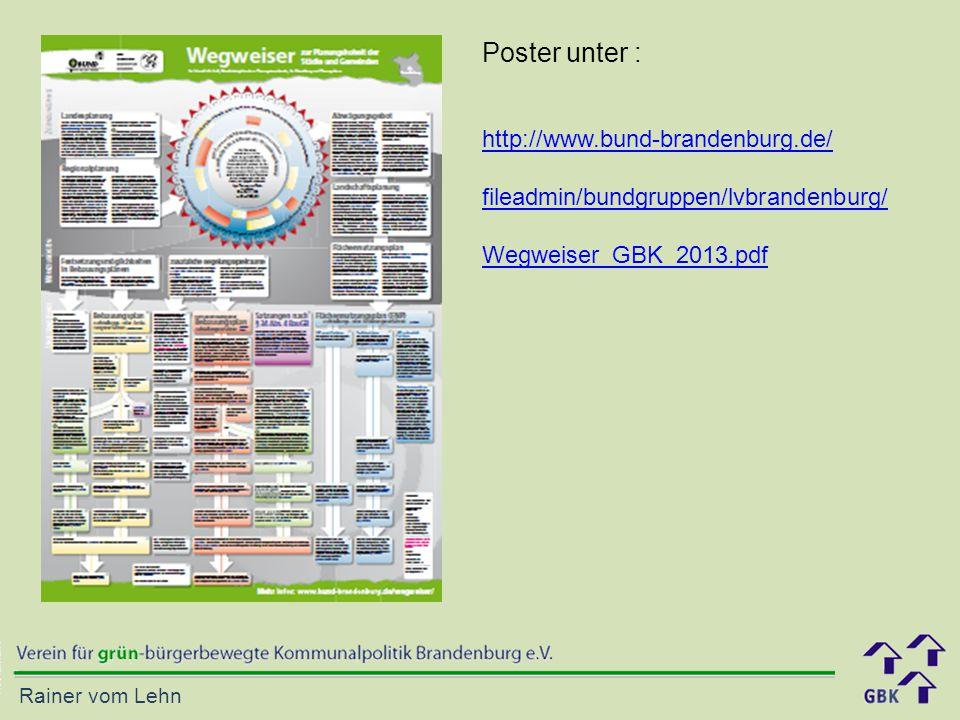 Rainer vom Lehn http://www.bund-brandenburg.de/ fileadmin/bundgruppen/lvbrandenburg/ Wegweiser_GBK_2013.pdf Poster unter :