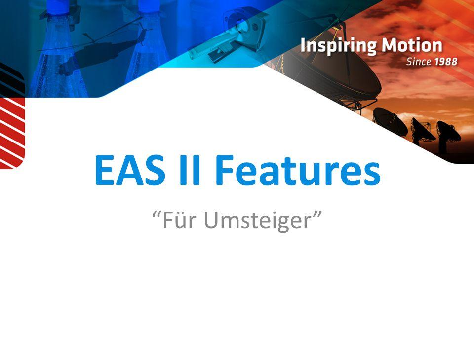 """EAS II Features """"Für Umsteiger"""""""