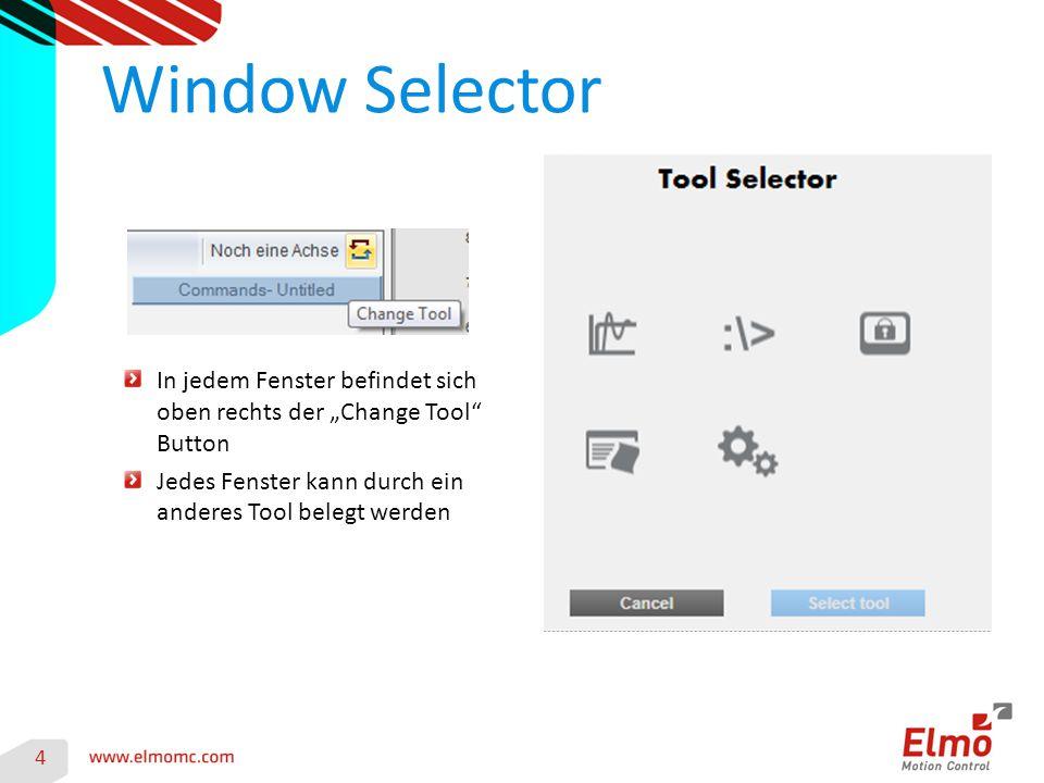 """Window Selector 4 In jedem Fenster befindet sich oben rechts der """"Change Tool"""" Button Jedes Fenster kann durch ein anderes Tool belegt werden"""