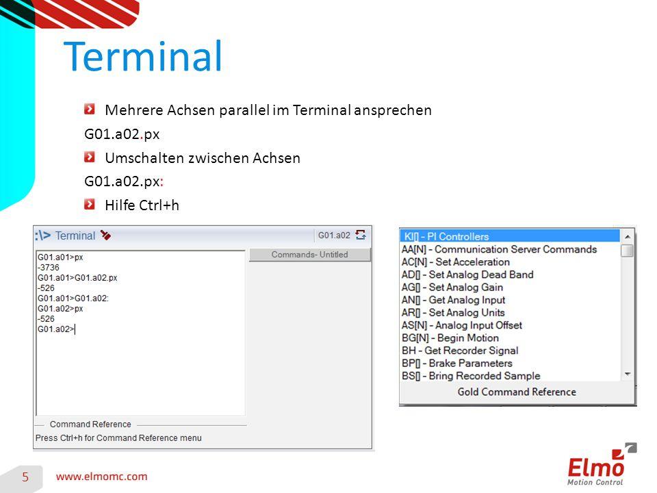 Terminal 5 Mehrere Achsen parallel im Terminal ansprechen G01.a02.px Umschalten zwischen Achsen G01.a02.px: Hilfe Ctrl+h