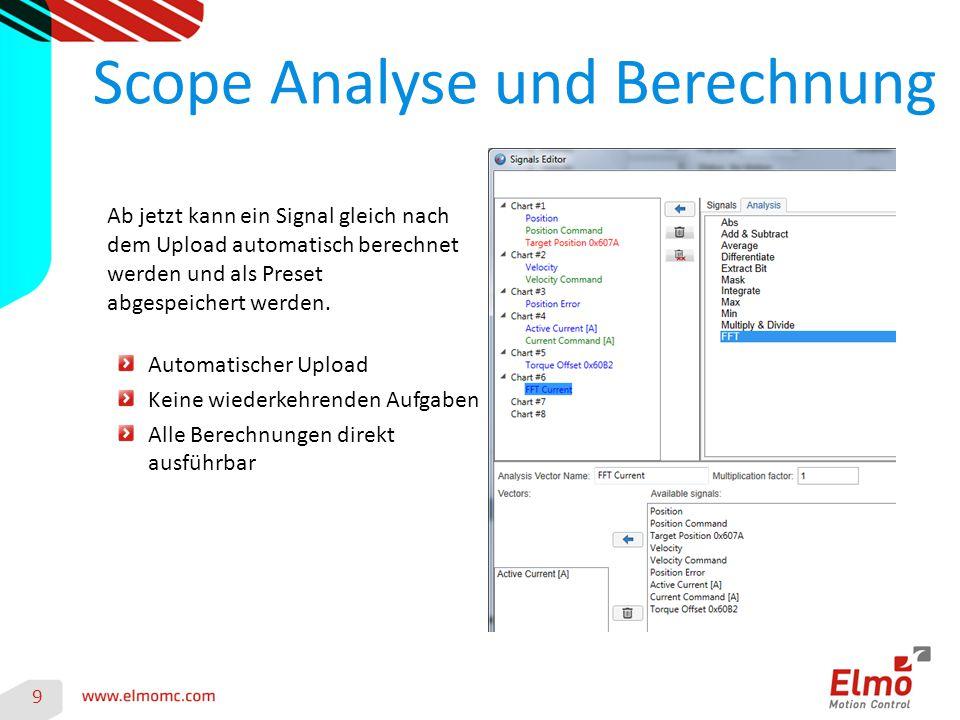 Scope Analyse und Berechnung 9 Ab jetzt kann ein Signal gleich nach dem Upload automatisch berechnet werden und als Preset abgespeichert werden. Autom