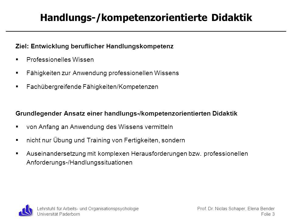 Lehrstuhl für Arbeits- und Organisationspsychologie Universität Paderborn Prof. Dr. Niclas Schaper, Elena Bender Folie 3 Handlungs-/kompetenzorientier