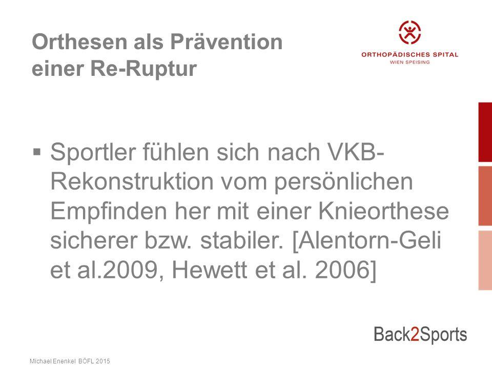 Orthesen als Prävention einer Re-Ruptur  Sportler fühlen sich nach VKB- Rekonstruktion vom persönlichen Empfinden her mit einer Knieorthese sicherer bzw.