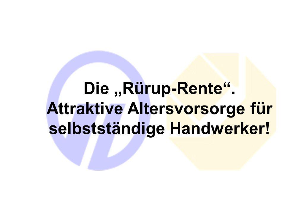 """Die """"Rürup-Rente"""". Attraktive Altersvorsorge für selbstständige Handwerker!"""