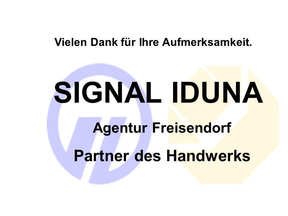 SIGNAL IDUNA Agentur Freisendorf Partner des Handwerks Vielen Dank für Ihre Aufmerksamkeit.