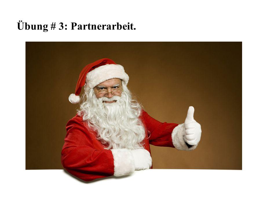 Übung # 3: Partnerarbeit.