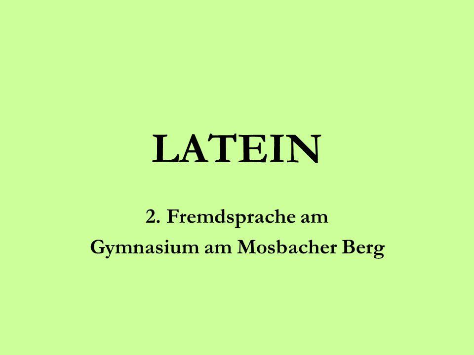LATEIN 2. Fremdsprache am Gymnasium am Mosbacher Berg