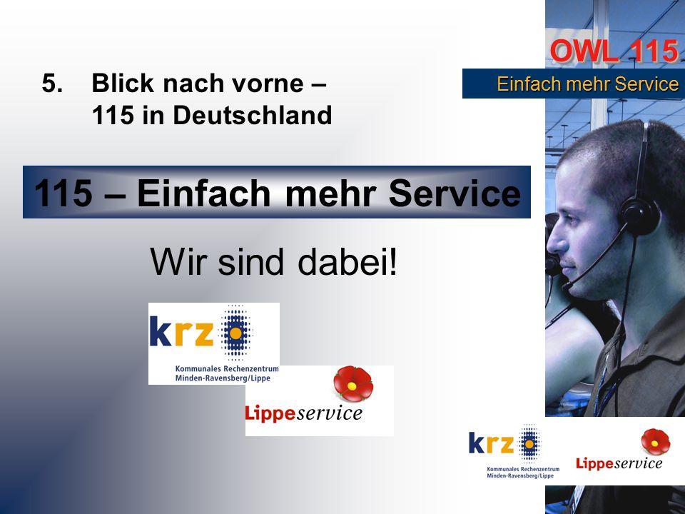 OWL 115 Einfach mehr Service Einfach mehr Service 115 – Einfach mehr Service Wir sind dabei.