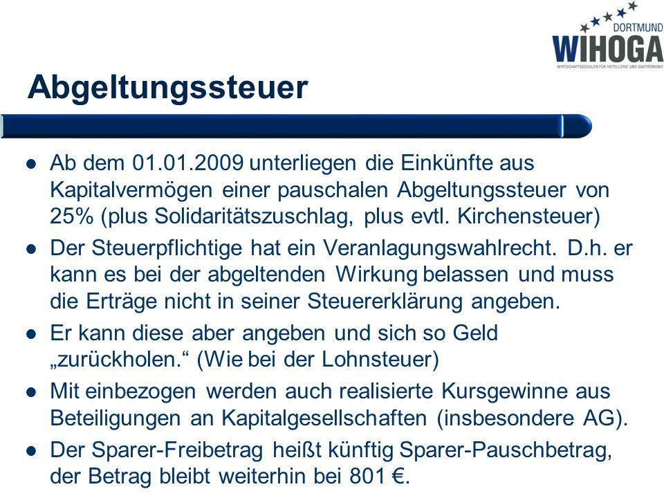 Ab dem 01.01.2009 unterliegen die Einkünfte aus Kapitalvermögen einer pauschalen Abgeltungssteuer von 25% (plus Solidaritätszuschlag, plus evtl. Kirch