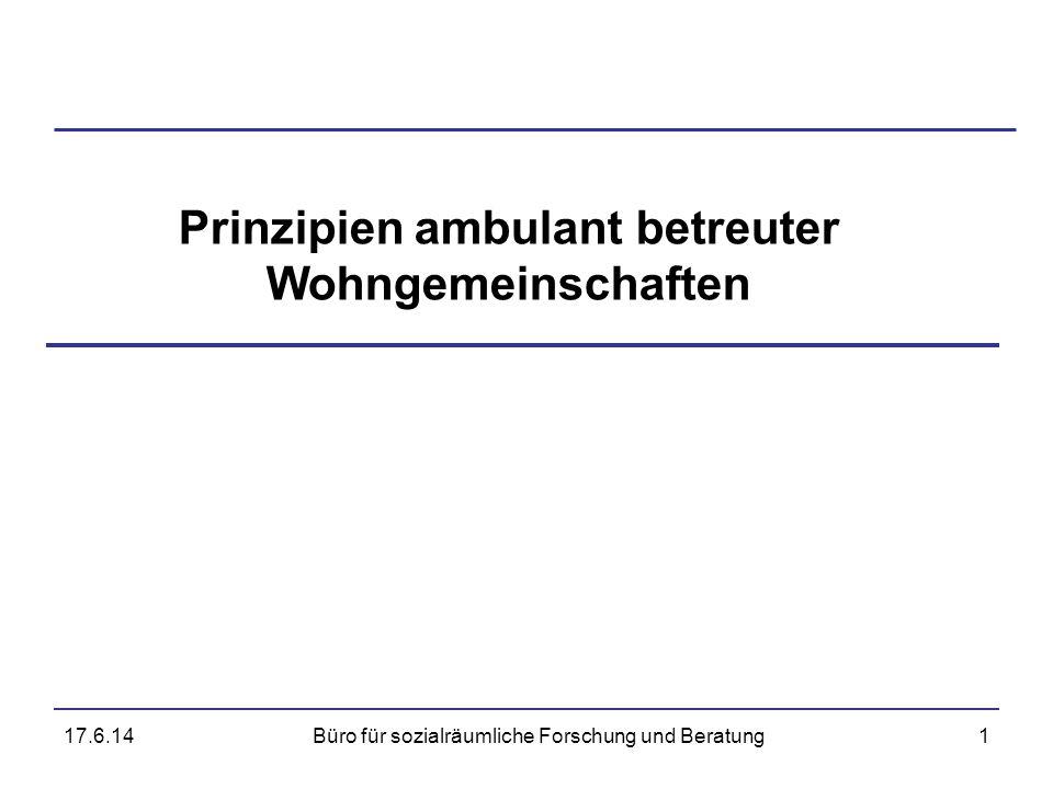 17.6.14Büro für sozialräumliche Forschung und Beratung1 Prinzipien ambulant betreuter Wohngemeinschaften