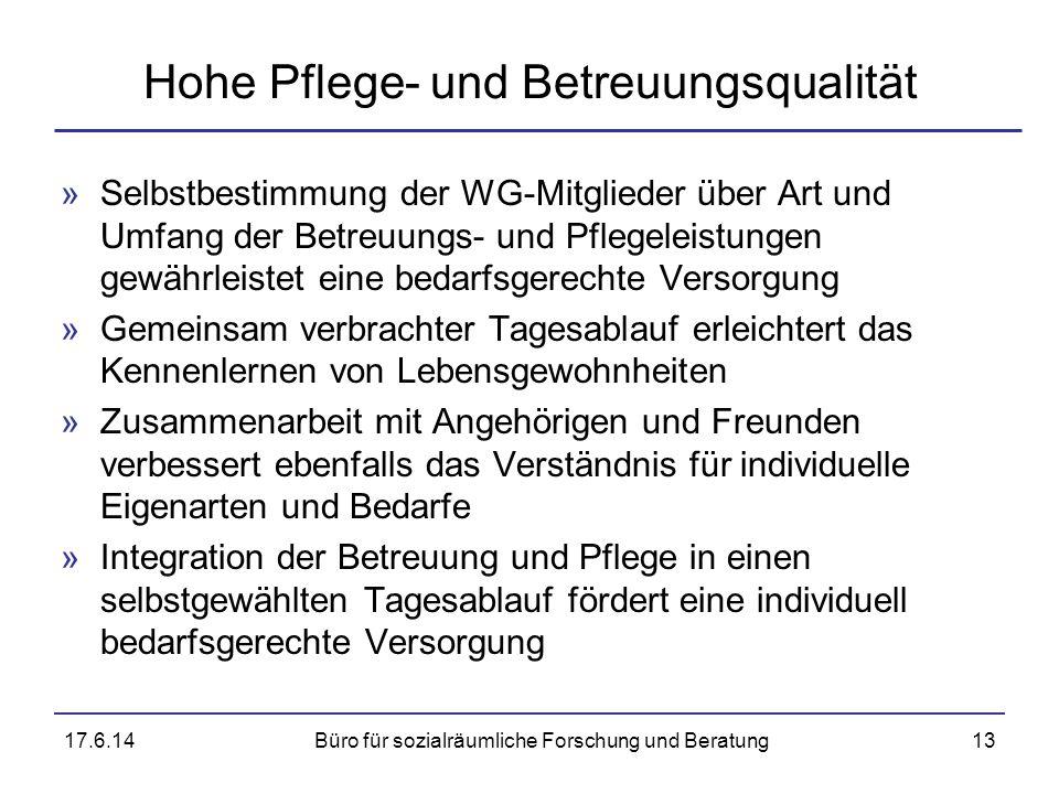 Hohe Pflege- und Betreuungsqualität »Selbstbestimmung der WG-Mitglieder über Art und Umfang der Betreuungs- und Pflegeleistungen gewährleistet eine be