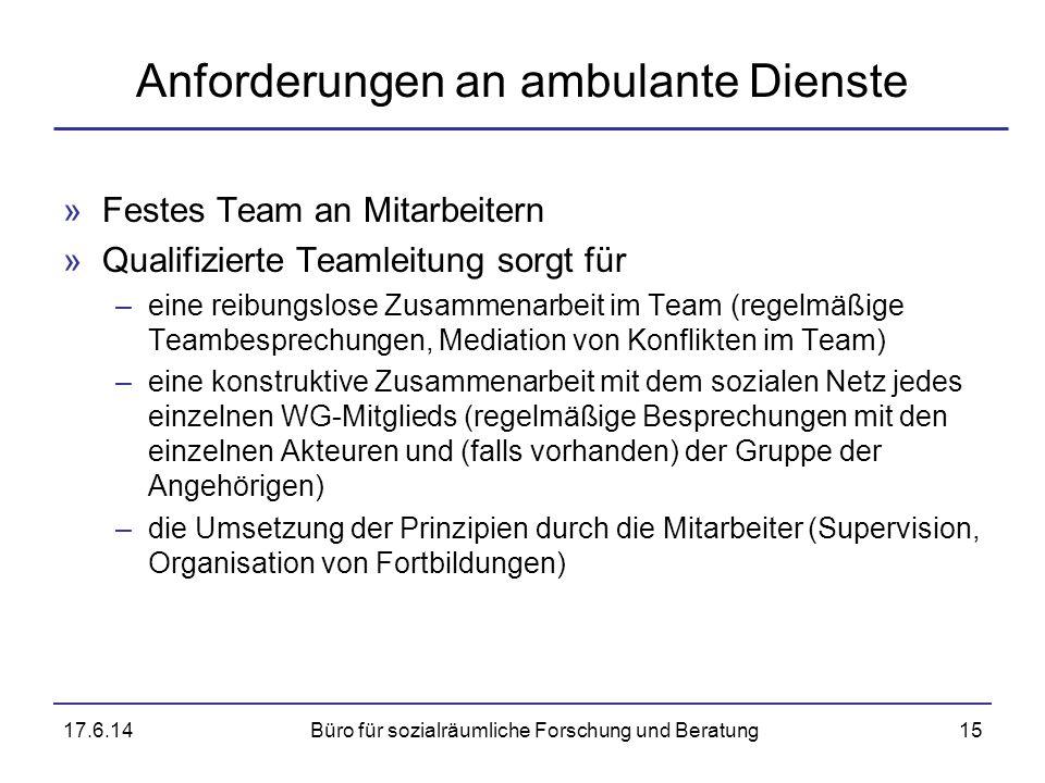 Anforderungen an ambulante Dienste »Festes Team an Mitarbeitern »Qualifizierte Teamleitung sorgt für –eine reibungslose Zusammenarbeit im Team (regelm