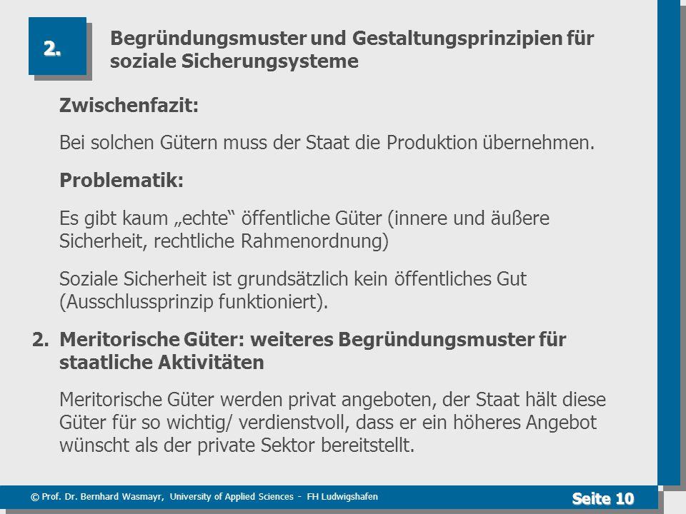 © Prof. Dr. Bernhard Wasmayr, University of Applied Sciences - FH Ludwigshafen Seite 10 Begründungsmuster und Gestaltungsprinzipien für soziale Sicher