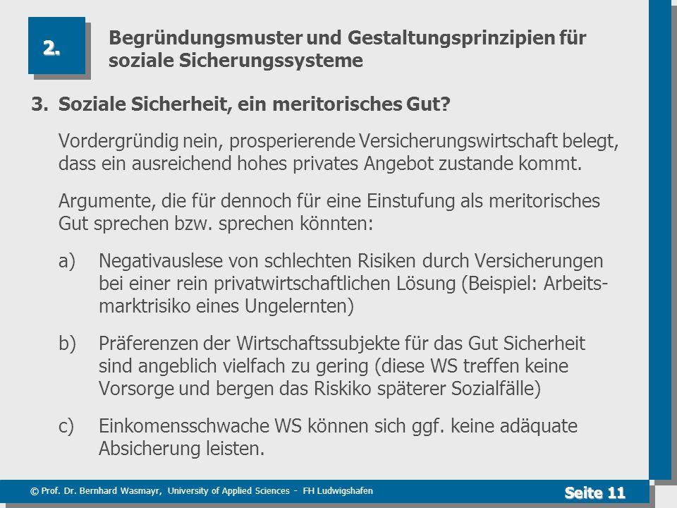 © Prof. Dr. Bernhard Wasmayr, University of Applied Sciences - FH Ludwigshafen Seite 11 Begründungsmuster und Gestaltungsprinzipien für soziale Sicher