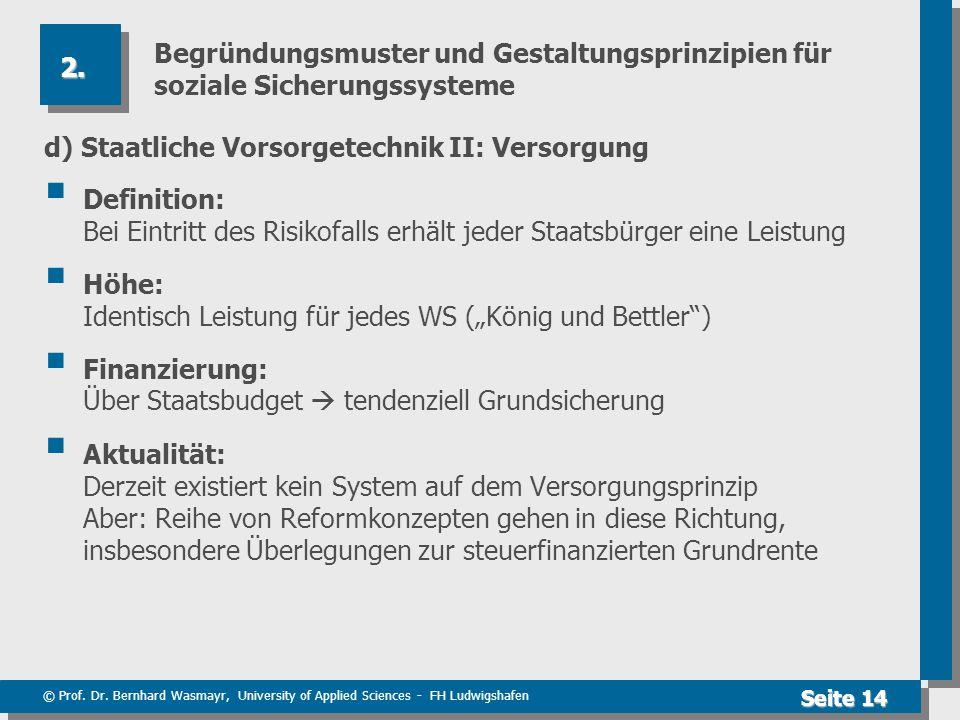 © Prof. Dr. Bernhard Wasmayr, University of Applied Sciences - FH Ludwigshafen Seite 14 Begründungsmuster und Gestaltungsprinzipien für soziale Sicher