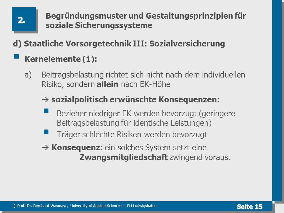 © Prof. Dr. Bernhard Wasmayr, University of Applied Sciences - FH Ludwigshafen Seite 15 Begründungsmuster und Gestaltungsprinzipien für soziale Sicher
