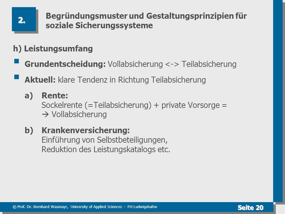 © Prof. Dr. Bernhard Wasmayr, University of Applied Sciences - FH Ludwigshafen Seite 20 Begründungsmuster und Gestaltungsprinzipien für soziale Sicher