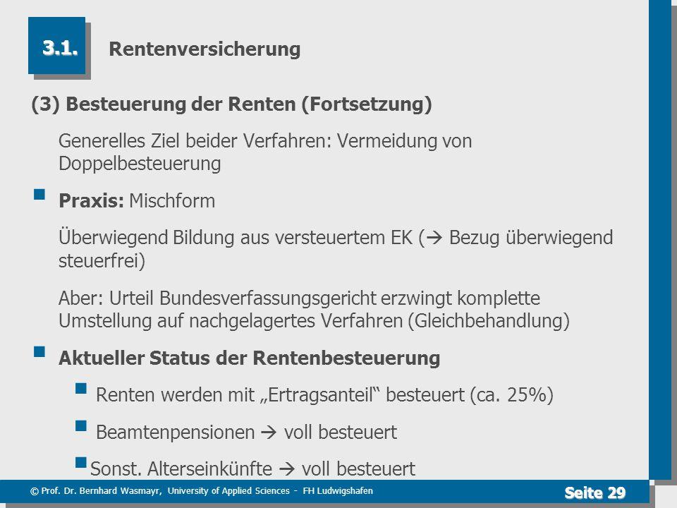 © Prof. Dr. Bernhard Wasmayr, University of Applied Sciences - FH Ludwigshafen Seite 29 Rentenversicherung (3) Besteuerung der Renten (Fortsetzung) Ge