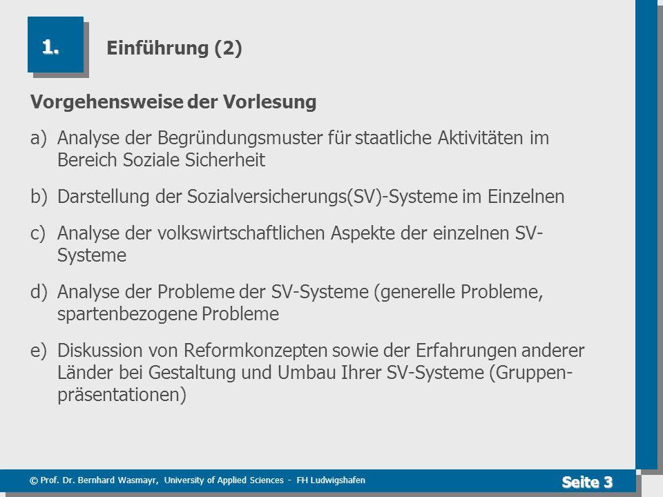© Prof. Dr. Bernhard Wasmayr, University of Applied Sciences - FH Ludwigshafen Seite 3 Einführung (2) Vorgehensweise der Vorlesung a) Analyse der Begr