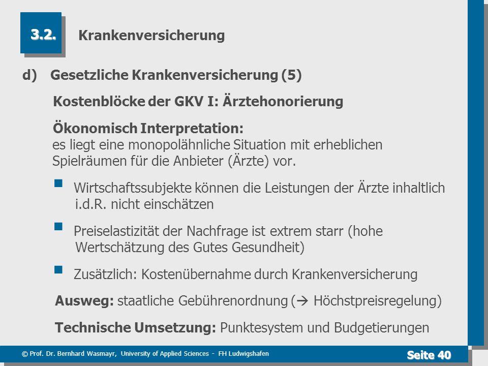 © Prof. Dr. Bernhard Wasmayr, University of Applied Sciences - FH Ludwigshafen Seite 40 Krankenversicherung d) Gesetzliche Krankenversicherung (5) Kos