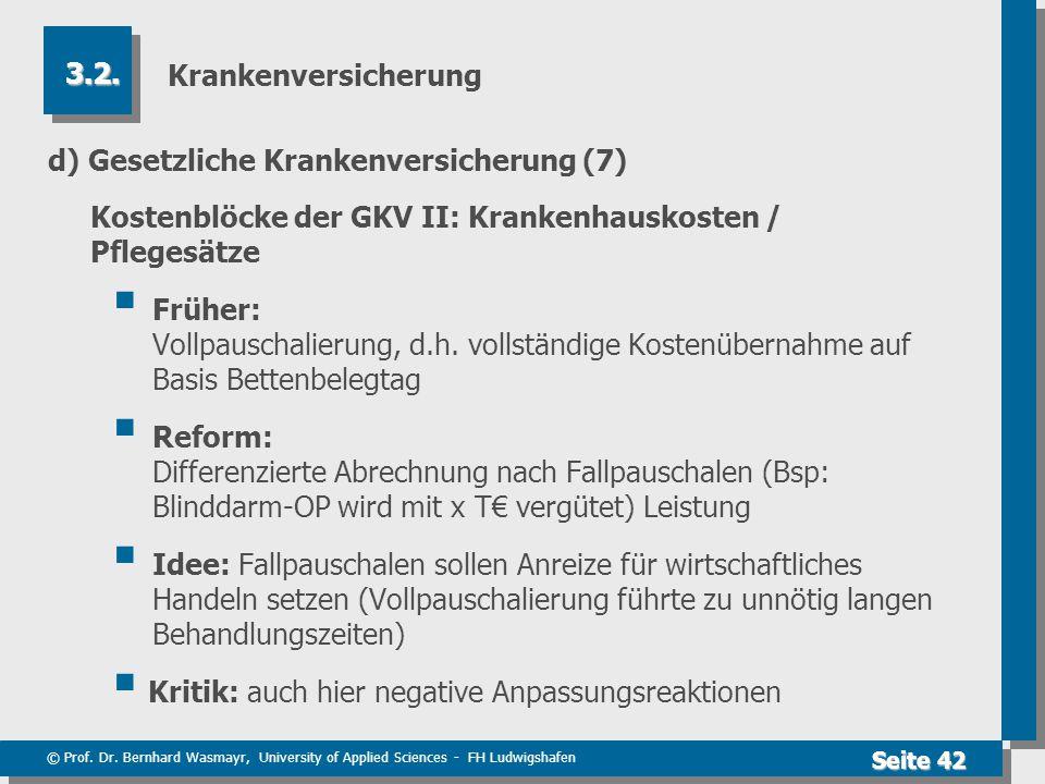 © Prof. Dr. Bernhard Wasmayr, University of Applied Sciences - FH Ludwigshafen Seite 42 Krankenversicherung d) Gesetzliche Krankenversicherung (7) Kos