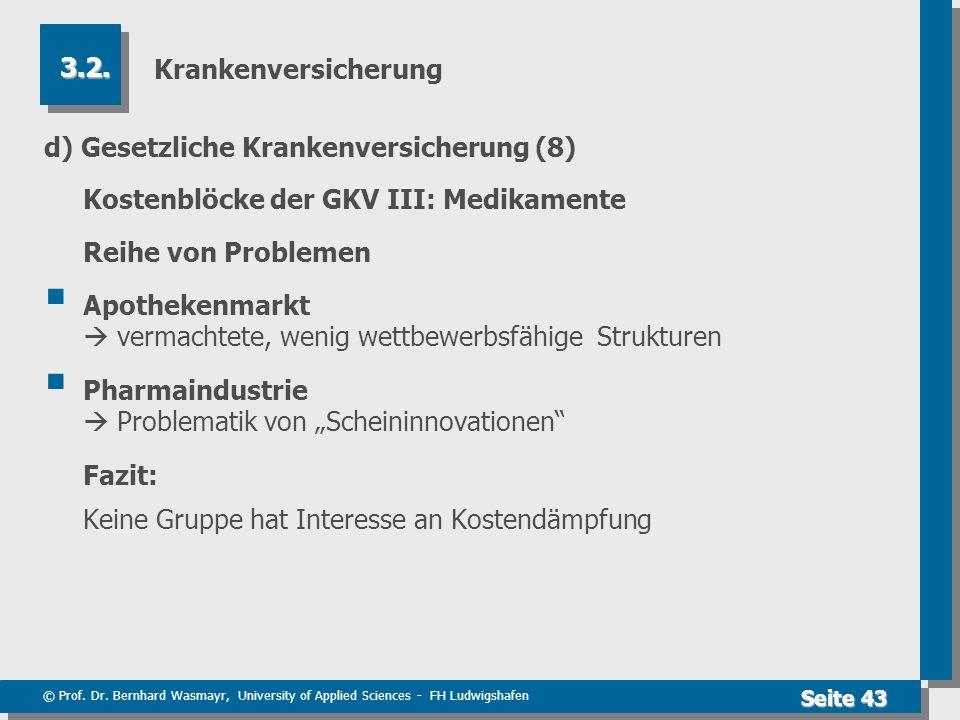 © Prof. Dr. Bernhard Wasmayr, University of Applied Sciences - FH Ludwigshafen Seite 43 Krankenversicherung d) Gesetzliche Krankenversicherung (8) Kos